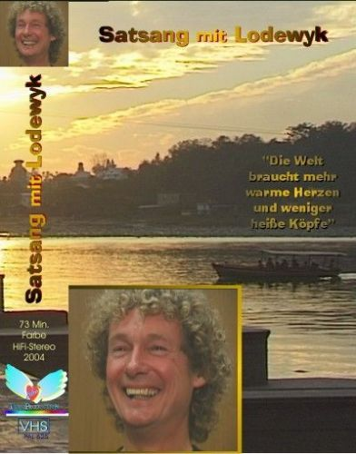 """SATSANG mit LODEWYK"" : Man of the Heart - Mann des Herzens - 2oo4"