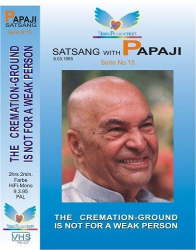 "15. Satsang with Poonjaji: ""The cremationground is not for a weak person"" 1995"