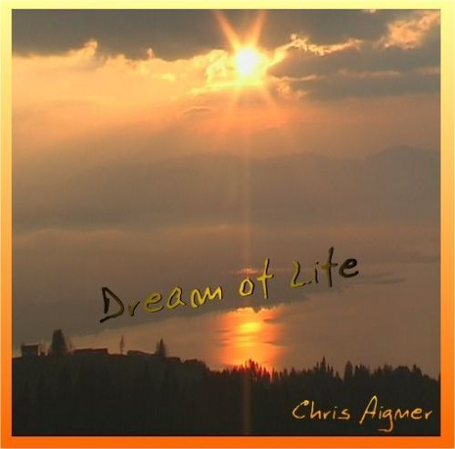 DREAM OF LIFE - Chris Aigner