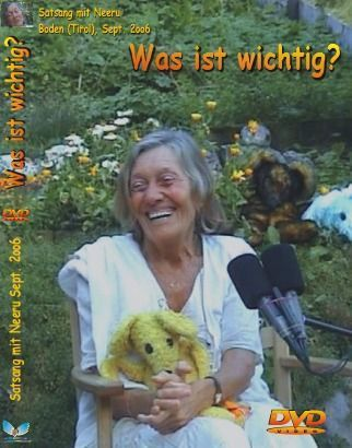 "NEERU Satsang - ""Was ist wichtig?"" What Is Important?"""