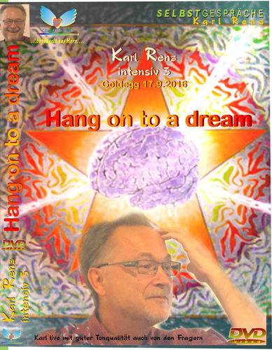"""Hang On To A Dream?"" - Intensive3 - Karl Renz"